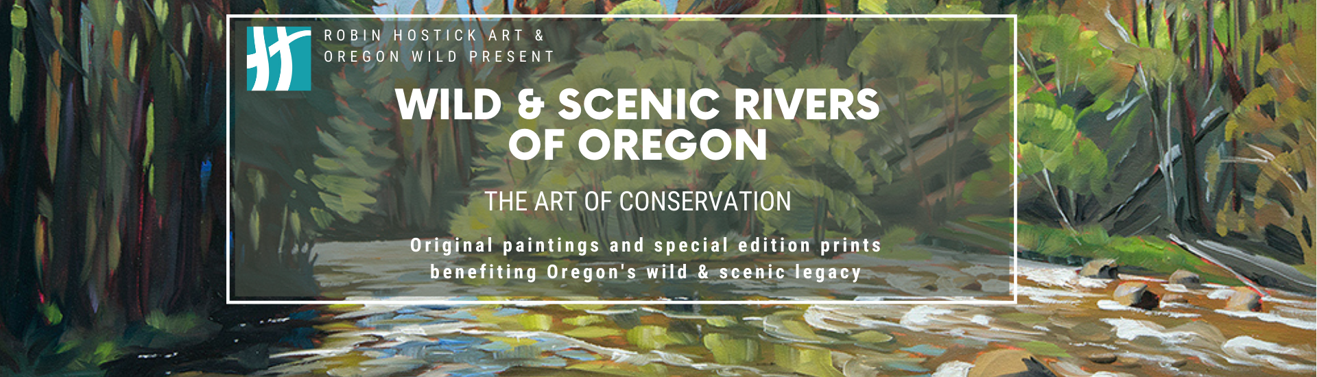 Wild & Scenic Rivers of Oregon - The Art of Conservation Campaign