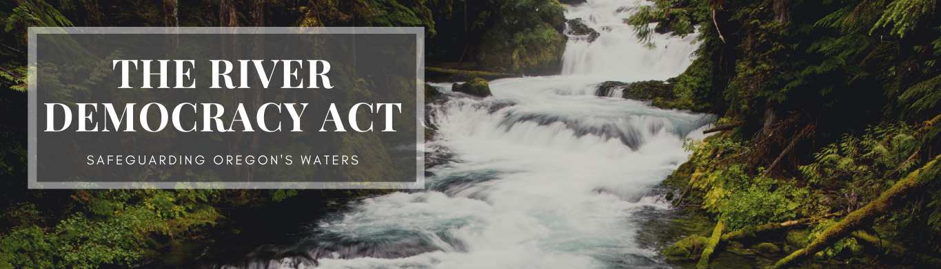 The River Democracy Act - Safeguarding Oregon's waters text over a stream running through a green forest